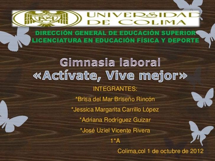 DIRECCIÓN GENERAL DE EDUCACIÓN SUPERIORLICENCIATURA EN EDUCACIÓN FÍSICA Y DEPORTE                 INTEGRANTES:          *B...