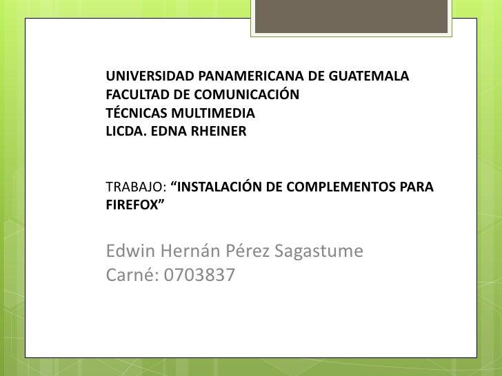 """UNIVERSIDAD PANAMERICANA DE GUATEMALAFACULTAD DE COMUNICACIÓNTÉCNICAS MULTIMEDIALICDA. EDNA RHEINERTRABAJO: """"INSTALACIÓN D..."""