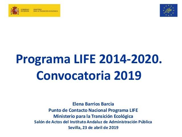 Elena Barrios Barcia Punto de Contacto Nacional Programa LIFE Ministerio para la Transición Ecológica Salón de Actos del I...