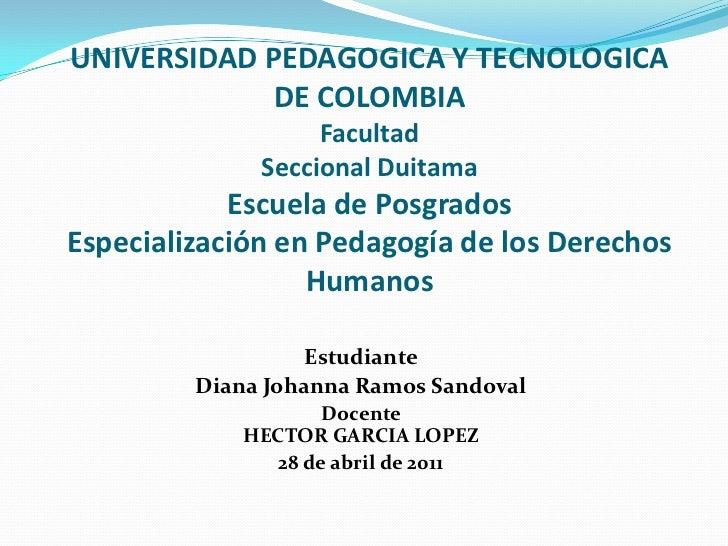 UNIVERSIDAD PEDAGOGICA Y TECNOLOGICA DE COLOMBIAFacultadSeccional DuitamaEscuela de PosgradosEspecialización en Pedagogía ...