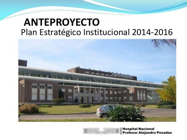 ANTEPROYECTO Plan Estratégico Institucional 2014-2016