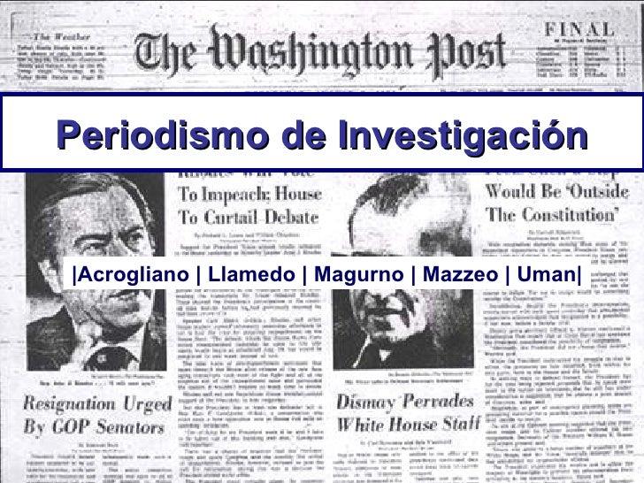 Periodismo de Investigación |Acrogliano | Llamedo | Magurno | Mazzeo | Uman|