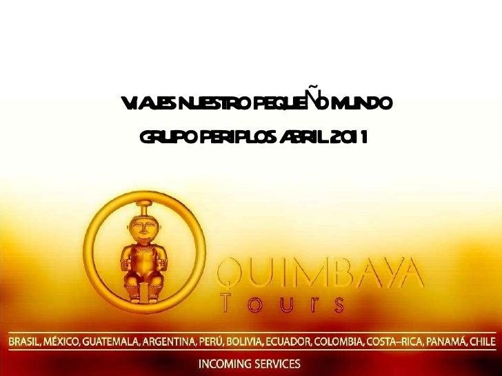 VIAJES NUESTRO PEQUEÑO MUNDO GRUPO PERIPLOS ABRIL 2011