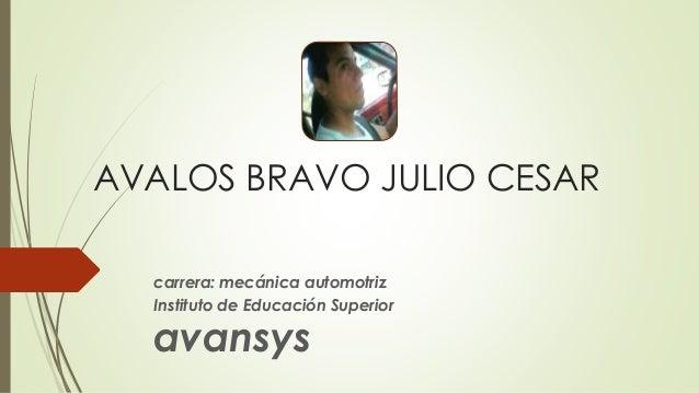 AVALOS BRAVO JULIO CESAR carrera: mecánica automotriz Instituto de Educación Superior avansys