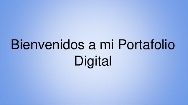 Bienvenidos a mi Portafolio Digital