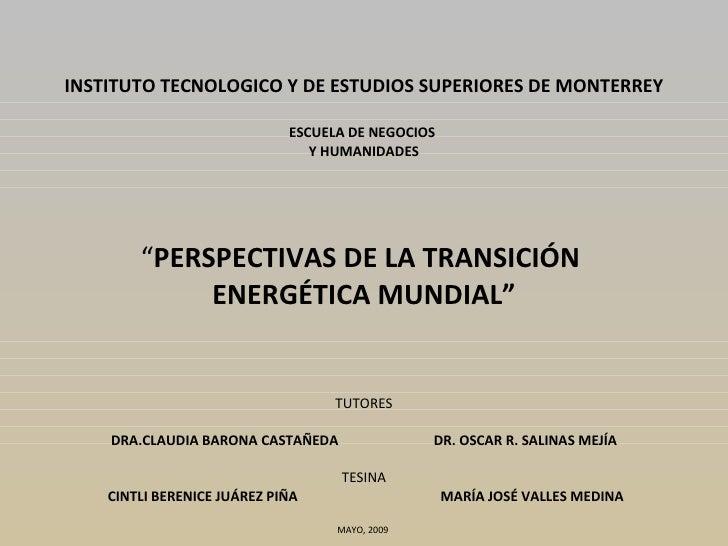 """INSTITUTO TECNOLOGICO Y DE ESTUDIOS SUPERIORES DE MONTERREY  ESCUELA DE NEGOCIOS  Y HUMANIDADES  """" PERSPECTIVAS DE LA TR..."""