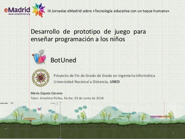 BotUned Desarrollo de prototipo de juego para enseñar programación a los niños Proyecto de Fin de Grado de Grado en Ingeni...