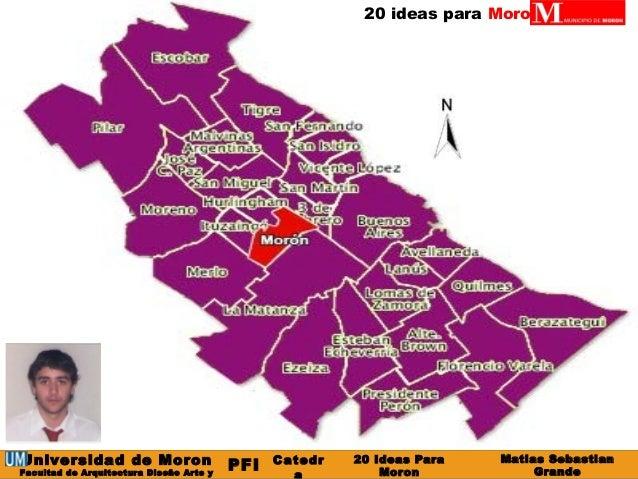 20 ideas para Moron  Universidad de Moron  Facultad de Arquitectura Diseño Arte y  Ubanismo  PFI Catedr  a  Matias Sebasti...