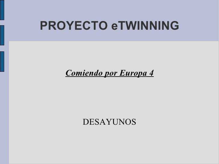 PROYECTO eTWINNING Comiendo por Europa 4 DESAYUNOS