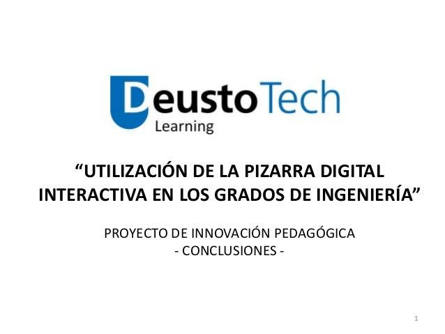 """""""UTILIZACIÓN DE LA PIZARRA DIGITAL INTERACTIVA EN LOS GRADOS DE INGENIERÍA"""" PROYECTO DE INNOVACIÓN PEDAGÓGICA - CONCLUSION..."""