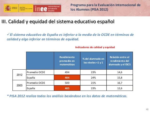 Programa para la Evaluación Internacional de los Alumnos (PISA 2012)  III. Calidad y equidad del sistema educativo español...