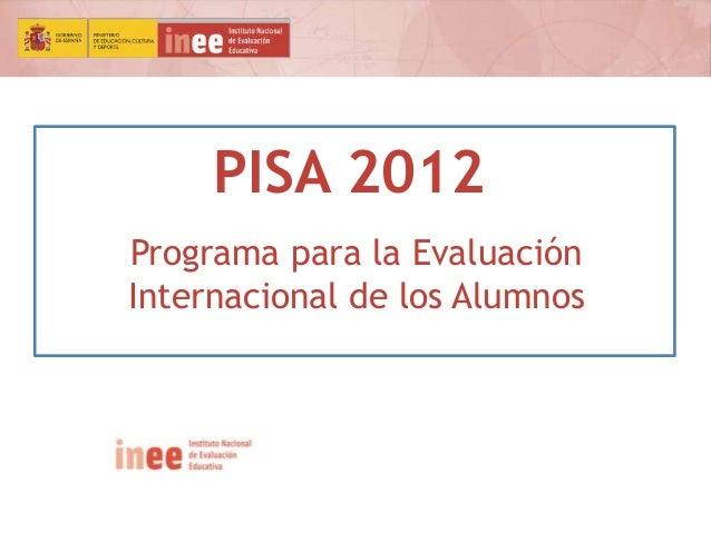 PISA 2012 Programa para la Evaluación Internacional de los Alumnos