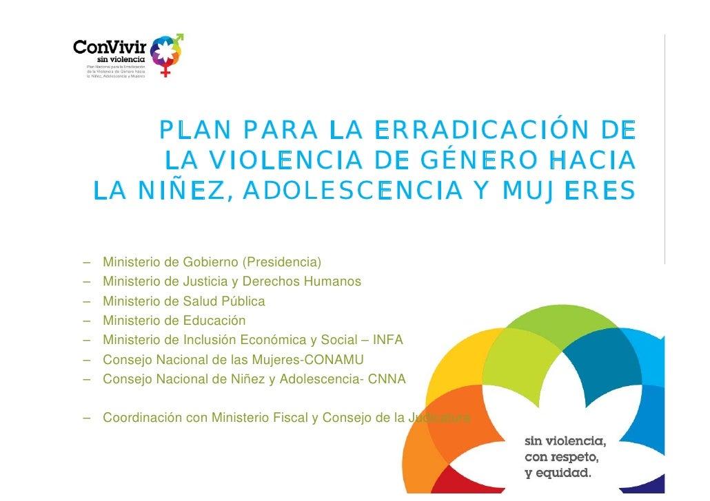 PLAN PARA LA ERRADICACIÓN DE          LA VIOLENCIA DE GÉNERO HACIA     LA NIÑEZ, ADOLESCENCIA Y MUJERES  –   Ministerio de...