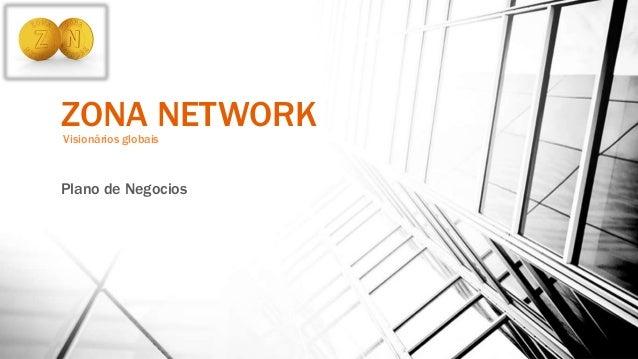 ZONA NETWORKVisionários globais Plano de Negocios