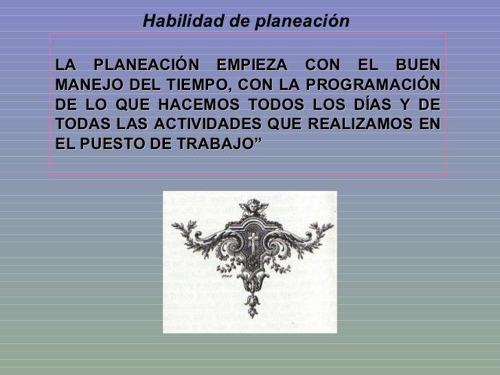 LA PLANEACIÓN EMPIEZA CON EL BUEN MANEJO DEL TIEMPO, CON LA PROGRAMACIÓN DE LO QUE HACEMOS TODOS LOS DÍAS Y DE TODAS LAS A...