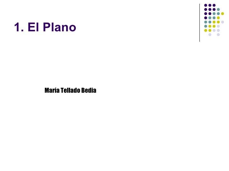 1. El Plano María Tellado Bedia