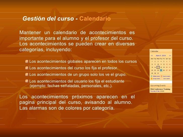 Gestión del curso -  Calendario Mantener un calendario de acontecimientos es importante para el alumno y el profesor del c...
