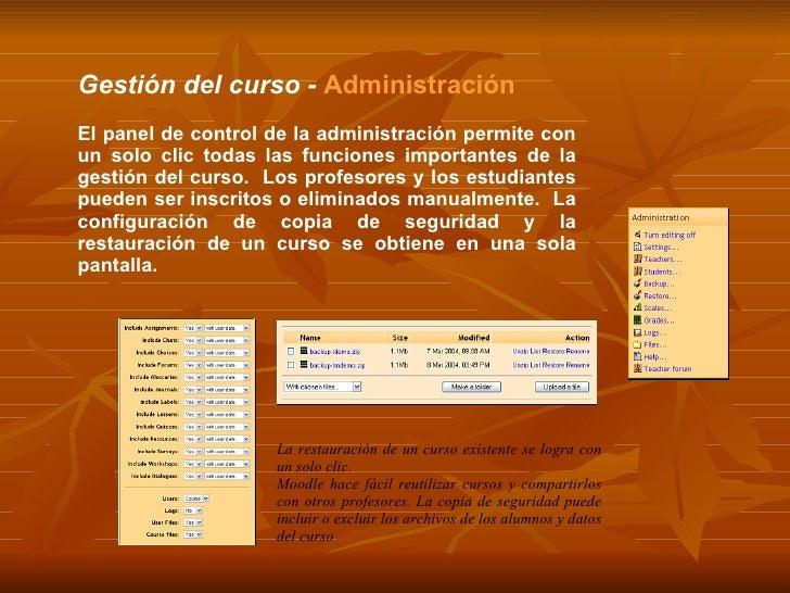 Gestión del curso -  Administración El panel de control de la administración permite con un solo clic todas las funciones ...