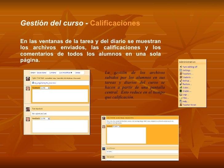 Gestión del curso -  Calificaciones En las ventanas de la tarea y del diario se muestran los archivos enviados, las califi...
