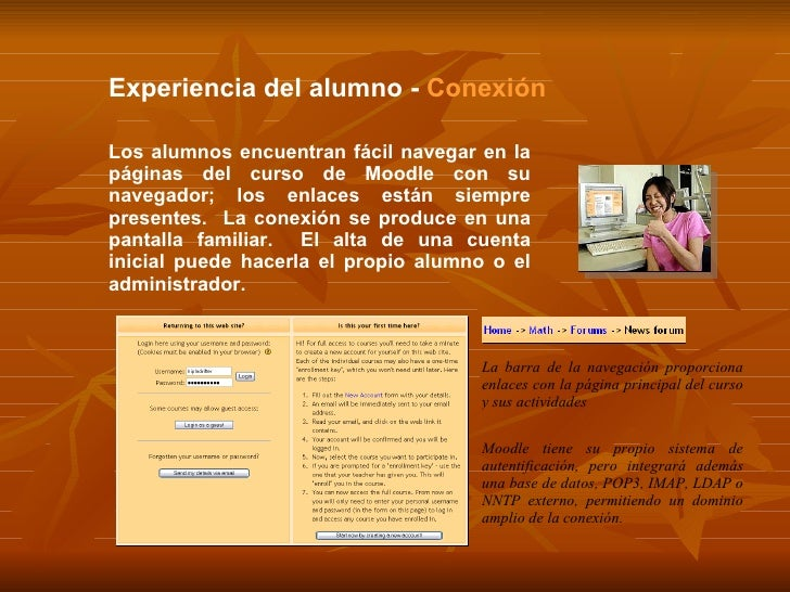 Experiencia del alumno -  Conexión Los alumnos encuentran fácil navegar en la páginas del curso de Moodle con su navegador...