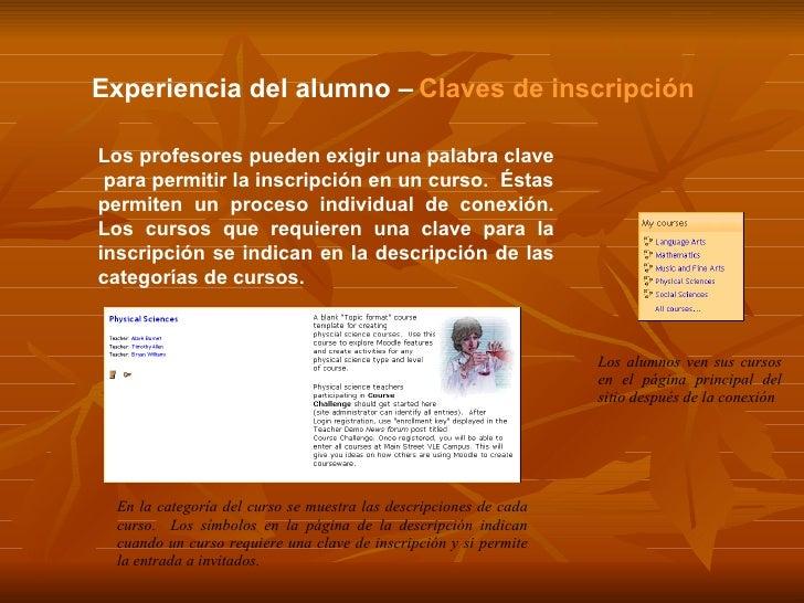 Experiencia del alumno –   Claves de inscripción Los profesores pueden exigir una palabra clave  para permitir la inscripc...