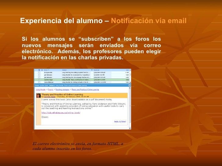 Experiencia del alumno  –  Notificación vía email El correo electrónico se envía, en formato HTML, a cada alumno inscrito ...