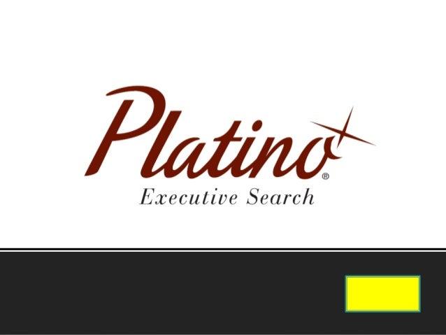 Platino Executive Search es una firma consultora especializada con más de 15 años de experiencia en la búsqueda y selecció...