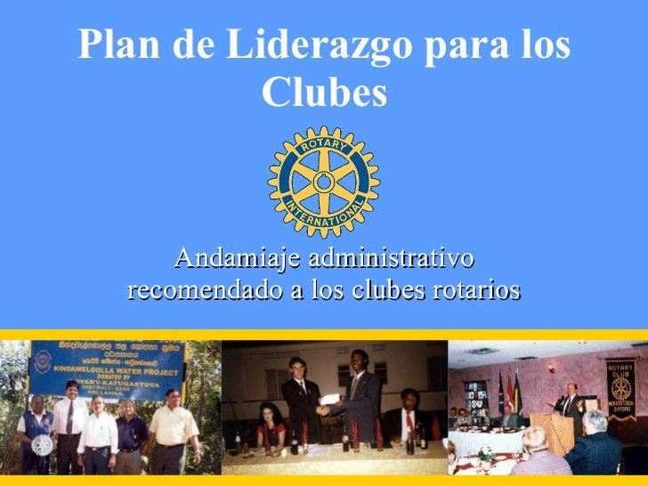 Plan de Liderazgo para los Clubes Andamiaje administrativo recomendado a los clubes rotarios