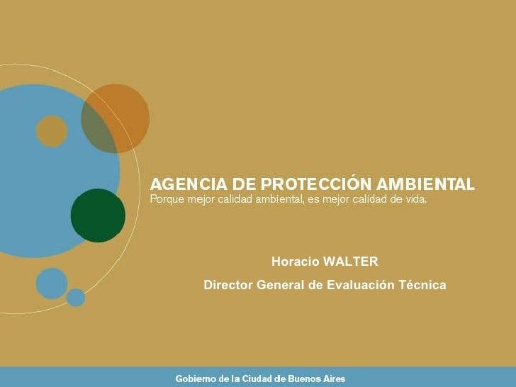 Horacio WALTER Director General de Evaluación Técnica