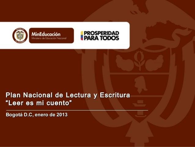 Bogotá D.C, enero de 2013Bogotá D.C, enero de 2013 Plan Nacional de Lectura y EscrituraPlan Nacional de Lectura y Escritur...