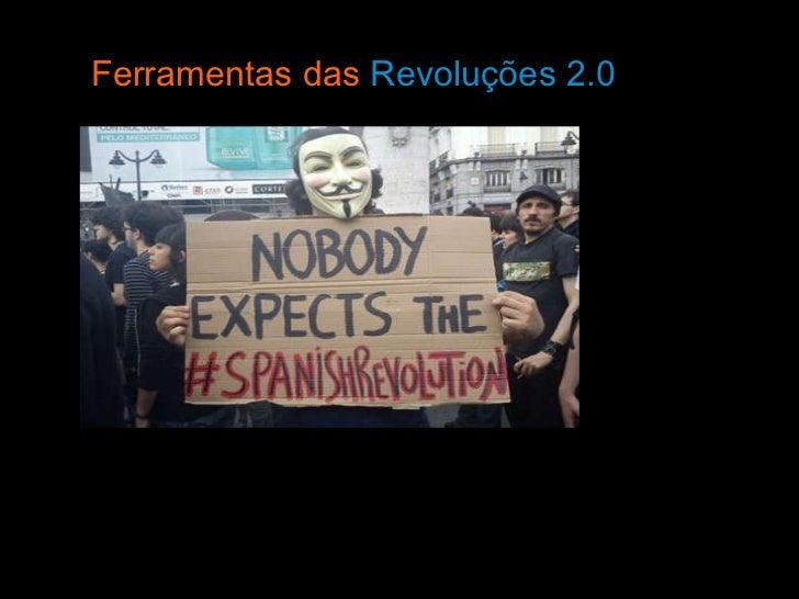 Ferramentas das  Revoluções 2.0  Por Bernardo Gutiérrez