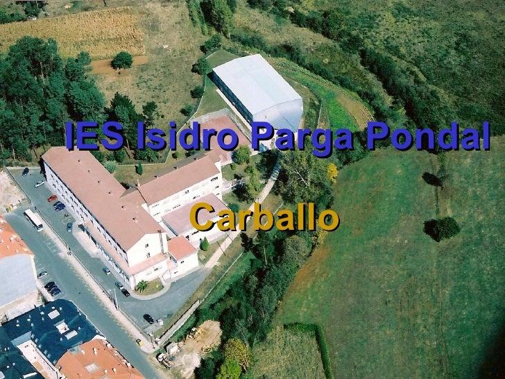 IES Isidro Parga Pondal      Carballo