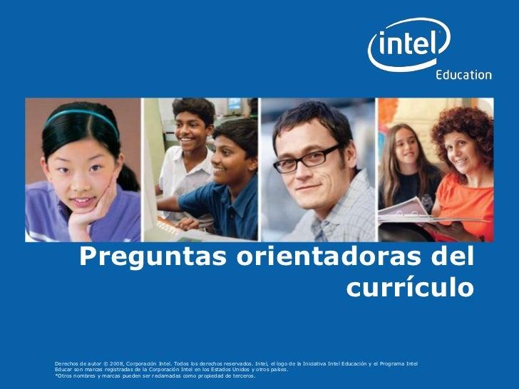 Preguntas orientadoras del                                     currículoPrograms of the Intel Education Initiative are fun...