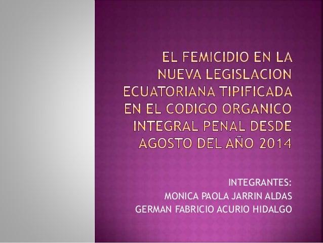 INTEGRANTES:  MONICA PAOLA JARRIN ALDAS  GERMAN FABRICIO ACURIO HIDALGO