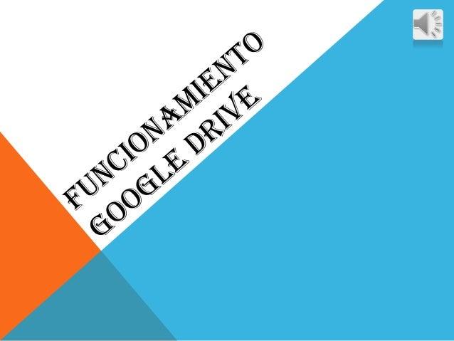 ¿QUÉ ES GOOGLE DRIVE? Google Drive es un servicio de almacenamiento de archivos en línea. Google Drive actualmente es un r...