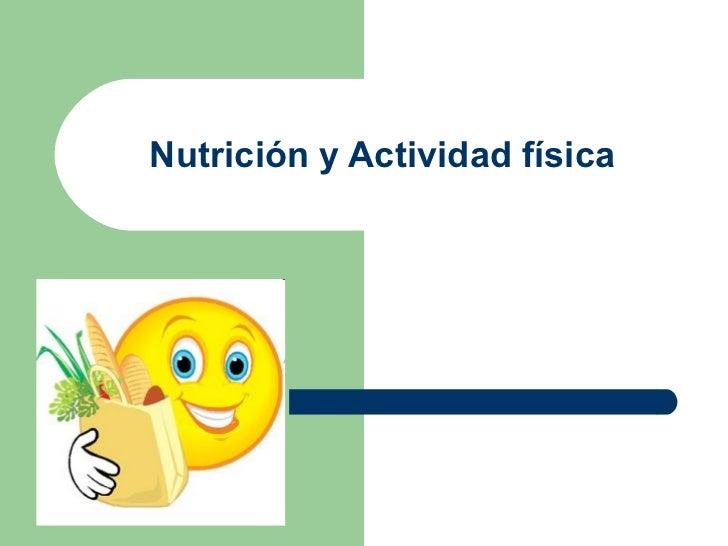 Nutrición y Actividad física