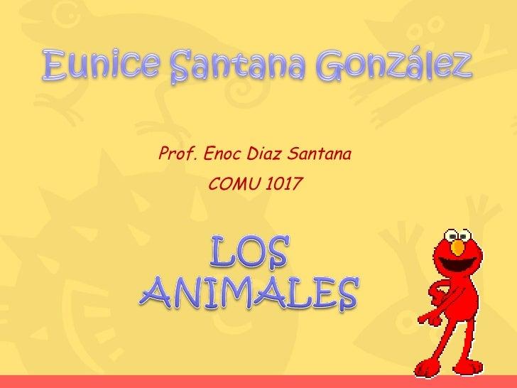 Prof. Enoc Diaz Santana COMU 1017