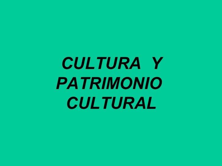 CULTURA YPATRIMONIO CULTURAL