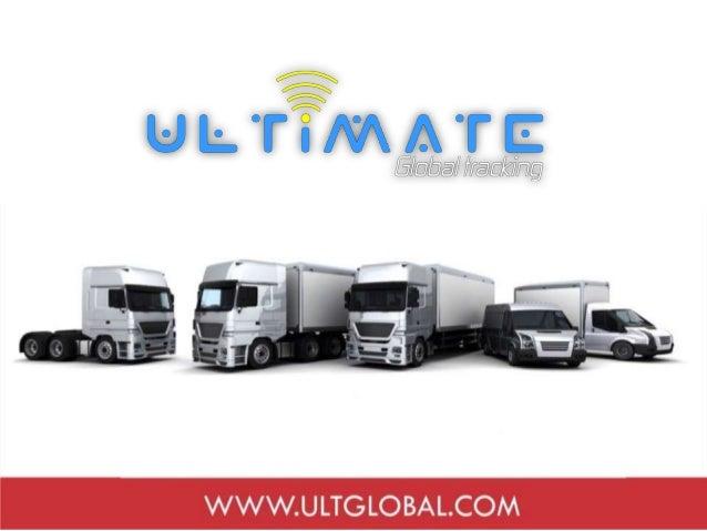QUIENES SOMOS Ultimate Global s.a.s. Es una empresa desarrolladora y operadora de soluciones de localización satelital, co...