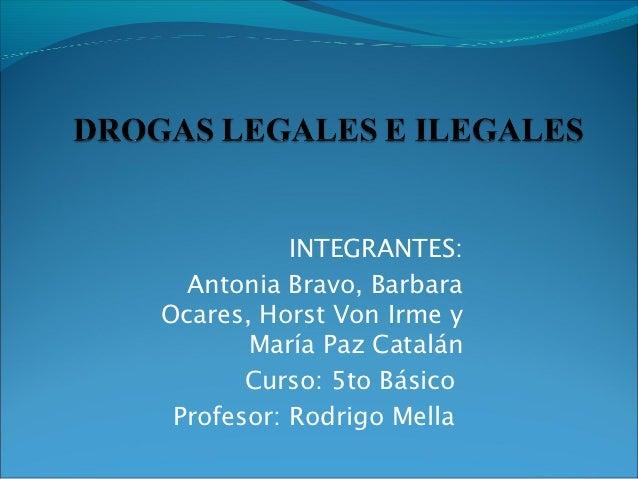 INTEGRANTES:  Antonia Bravo, BarbaraOcares, Horst Von Irme y       María Paz Catalán       Curso: 5to Básico Profesor: Rod...