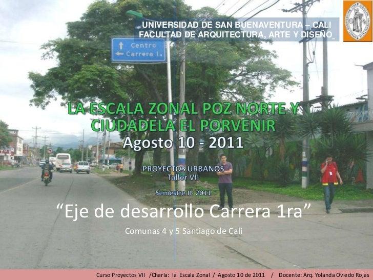 """UNIVERSIDAD DE SAN BUENAVENTURA – CALI                  FACULTAD DE ARQUITECTURA, ARTE Y DISEÑO""""Eje de desarrollo Carrera ..."""