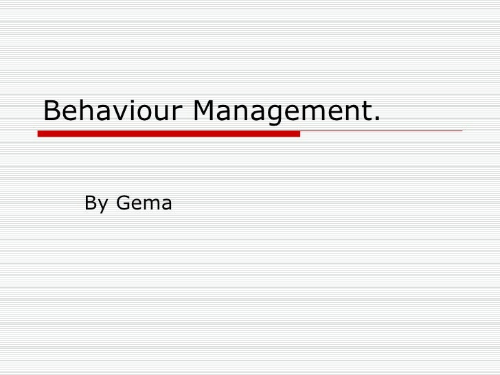 Behaviour Management. By Gema