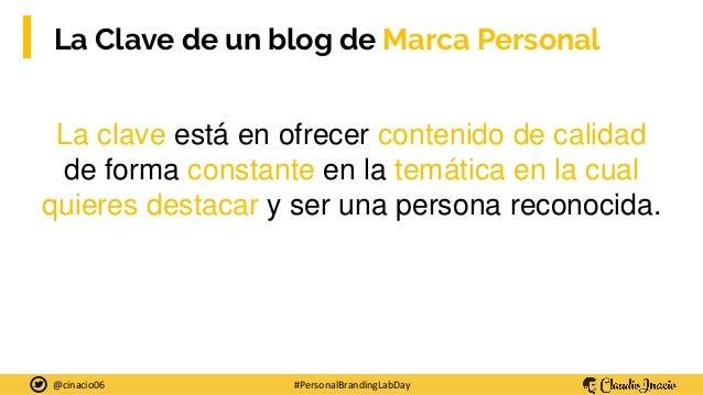 Cómo impulsar tu Marca Personal con tu blog - Presentación en Personal Branding Lab Day 2019 Slide 3