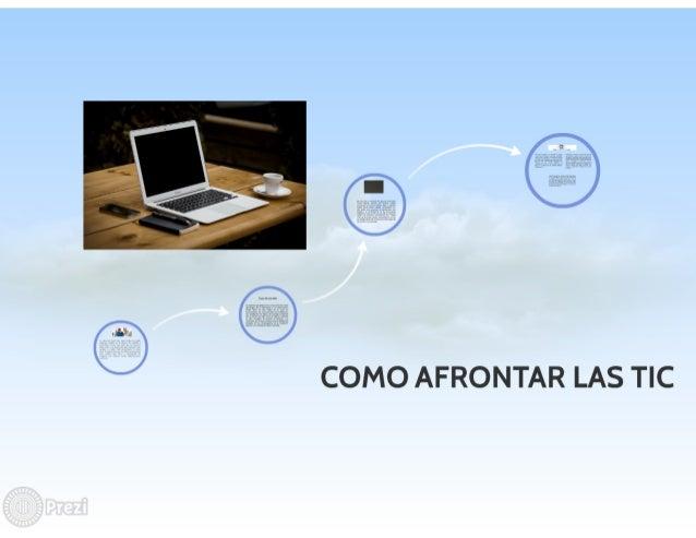 c) COMO AFRONTAR LAS TIC