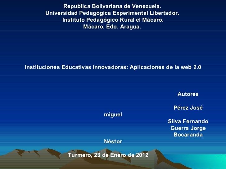 Republica Bolivariana de Venezuela.  Universidad Pedagógica Experimental Libertador.  Instituto Pedagógico Rural el Mácaro...