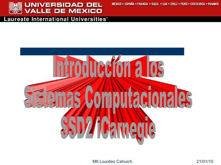 Introducción a los  Sistemas Computacionales SSD2 iCarnegie