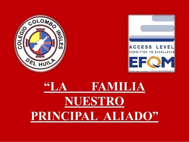 """""""LA FAMILIA NUESTRO PRINCIPAL ALIADO"""""""