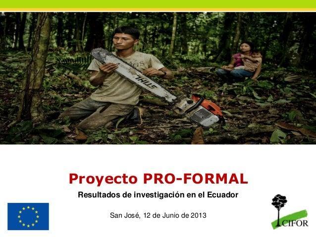 THINKING beyond the canopyProyecto PRO-FORMALResultados de investigación en el EcuadorSan José, 12 de Junio de 2013