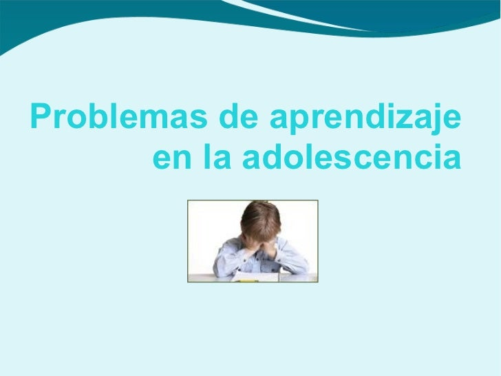 Problemas de aprendizaje en la adolescencia