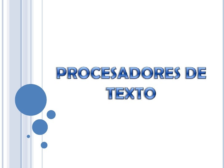 El procesador de texto es una aplicación que permite larealización, modificación, almacenamiento e impresión de cualquiert...